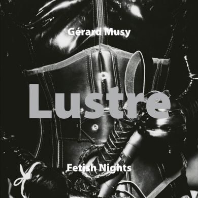 Lustre Fetish Nights by Gerard Musy