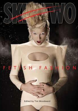 Skin Two Fetish Fashion - Large Format Paperback Version